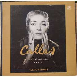 Maria Callas: Coloratura Lyric. Tullio Serafin, Philharmonia Orchestra. 1 LP. EMI / Angel