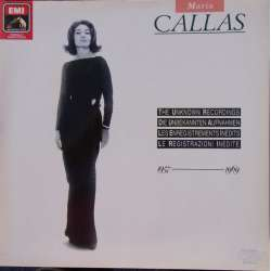 Maria Callas: The Unknown recordings. 1 LP. EMI