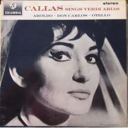Maria Callas sings Verdi arias. Aroldo, Don Carlos, Otello. 1 LP. Columbia SAX 2550
