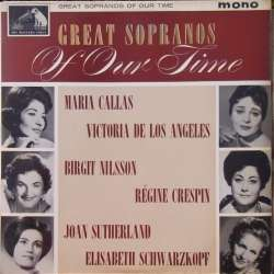 Great Sopranos of our time. Callas, de los Angeles, Nilsson, Crespin, Sutherland, Schwarzkopf. 1 LP. EMI