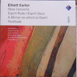 Elliott Carter: Concerto for Oboe. Heinz Holliger, Pierre Boulez, Ensemble Intercomtemporain. 1 CD. Warner