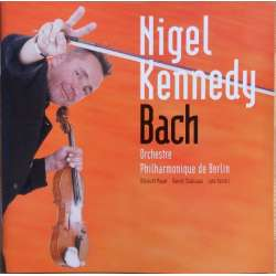 Bach: Violin Concertos. Nigel Kennedy, Berlin Philharmonic Orch. 1 CD.