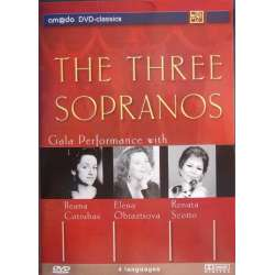 The Three Sopranos. Gala Performance. Cotrubas, Scotto, Obraztsova. 1 DVD. Amado