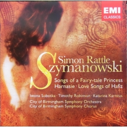 Szymanowski: Songs of a Fairy-tale Princess. Harnaise, Love Songs of Hafiz. Simon Rattle, City of Birmingham SO. 1 CD. EMI