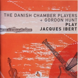 The Danish Chamber Players + Gordon Hunt plays Jacques Ibert. 1 cd. CDK 1042