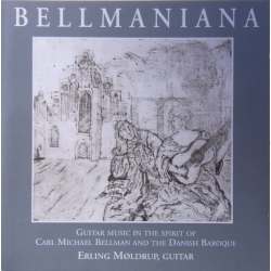 Bellmaniana. Guitarmusik af Carl Michael Bellman. Erling Møldrup. 1 cd. CDK 1039