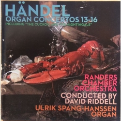 Handel: Organ Concertos nos. 13-16. Ulrik Spang-Hanssen, David Riddell conducts Randers CO. 1 CD. CDK 1089