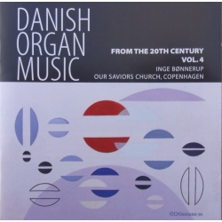 Danish Organ Music. Vol. 4. From the 20th Century. Inge Bønnerup. 1 cd. CDK 1096