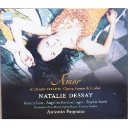 Richard Strauss: Amor. Natalie Dessay, Antonio Pappano, Royal Opera House Covent Garden Orchestra. 1 CD. Virgin.