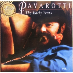Luciano Pavarotti: The Early Years. Vol. 1. Arias by Donizetti, Massenet, Bellini, Puccini, Rossini. 1 CD. RCA.