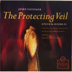 John Tavener: The Protecting Veil. Steven Isserlis. Rozhdestvensky. 1 CD. Virgin