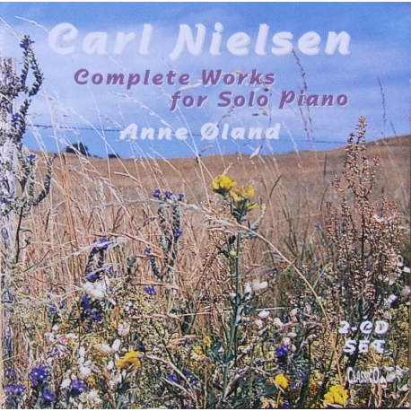 Nielsen: Complete Works for Solo Piano. Anne Øland. 2 CD. Classico