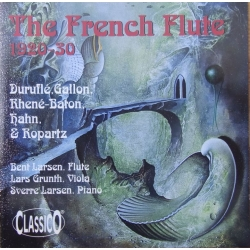 The French Flute 1920 - 1930. Bent Larsen, Lars Grunth. Sverre Larsen. 1 CD. Classico