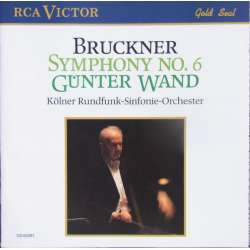 Bruckner: Symphony no. 6. Günter Wand, Cologne Radio Orchestra. 1 CD. RCA. GD 60081
