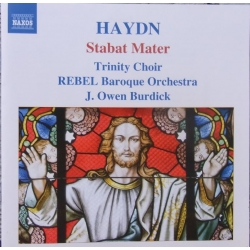 Haydn: Stabat Mater. Rebel Baroque Orchestra. Burdick. 1 CD. Naxos