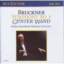Bruckner: Symphony no. 9. Gunter Wand, Cologne Radio Orchestra. 1 CD. RCA