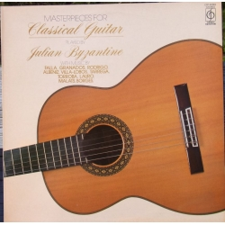 Masterpieces for Classical guitar. Julian Byzantine. 1 LP. EMI