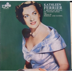 Kathleen Ferrier: A Broadcast Recital Of English Songs And Arias By Purcell And Handel on label Ace Of Clubs 1 LP. Decca