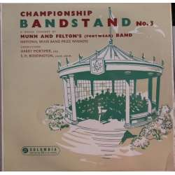Championship. Bandstand. No. 3. A grand concert by Munn and Feltons (fottwear) Band. National Bras band. 1 LP. Columbia.