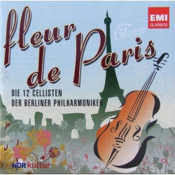 Fleur de Paris. 12 Cellists of the Berliner Philharmoniker. 1 CD. EMI.