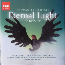 Goodall: Eternal Light – A Requiem. Marsch, Boe, Maltman. Stephen Darlington. 1 CD. EMI