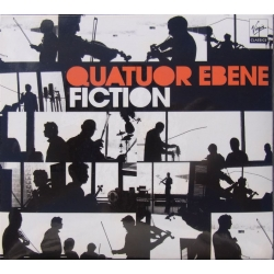 Quatuor Ebene: Fiction. 1 CD. Virgin.