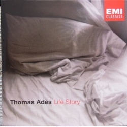 Ades, Thomas: Life Story. 1 CD. EMI