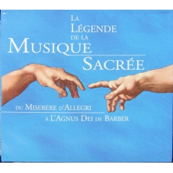 Musique sacree. From Allegri to Barber (La Legende de la Musique Sacrée du Miserere d'Allegri a l'Agnus Dei de Barber). 2 CD