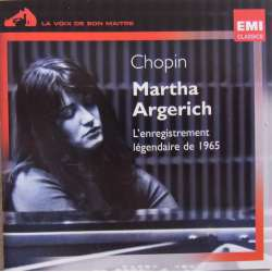 Chopin: Martha Argerich. L'enregistrement legendaire de 1965. 1 CD. EMI