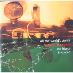All the World's Violins. Yehudi Menuhin and Friends in concert. 1 cd. Virgin