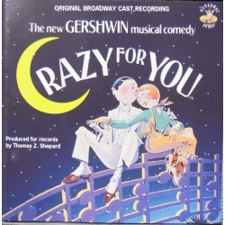 Crazy for You. The new Gershwin musical Comedy. 1 cd. Angel