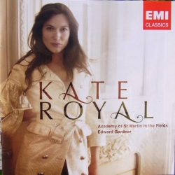 Kate Royal: Opera arias. Edward Gardner, Academy of st. Martin. 1 cd. EMI