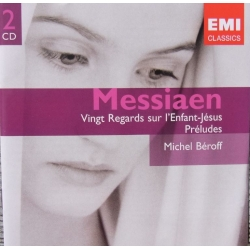 Messiaen: Vingt Regards sur l'Enfant-Jesus, Preludes. Michel Beroff. 2 cd. EMI. Gemini