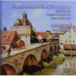 Franck, Saint-Saëns, Boellmann: Cello sonatas. Michal Kanka (cello), Ivan Klansky (piano). 1 CD Supraphon.