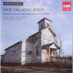Ride on, King Jesus. Florence Quivar, sings black music of America. The Boys Choir of Harlem. 1 CD. EMI