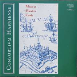 Music at Hamlet's Castle. Dowland & Brade. Consortium Hafniense. 1 CD. Danacord