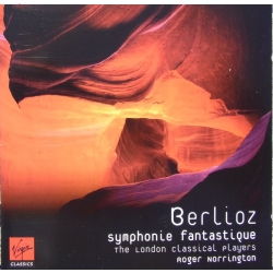 Hector Berlioz: Symphonie Fantastique. Roger Norrington, London Classical Players. 1 CD. Virgin.