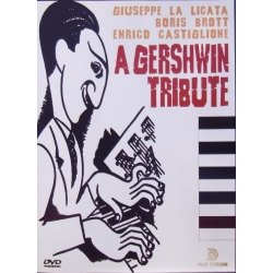 A Gershwin Tribute. An American in Paris, Rhapsody in Blue, Piano Concerto in F. 1 DVD. Pan Dream