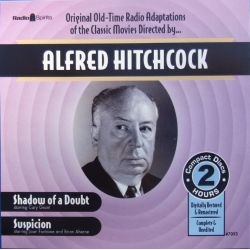 Alfred Hitchcock: Original old-time Radio Adaptation. Shadow of a Doubt. & Suspicion. 2 cd.