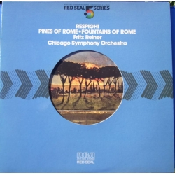 Resphighi: Pines of Rome & Fountains of Rome. Fritz Reiner, Chicago SO. 1 LP Vinyl. RCA Half Speed masters