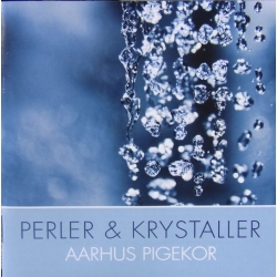 Aarhus Girls Choir: Pearls and Crystals. 1 cd. CDK 1060