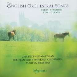 English Orchestral songs by Parry, Standford, Finzi. Maltman, BBC Scottish SO. Martyn Brabbins. 1 CD. Hyperion