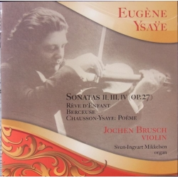 Eugene Ysaye: Sonatas for violin and organ. Brusch, Mikkelsen. 1 cd. CDK 1112