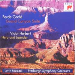 Grofé: Grand Canyon Suite. & Herbert: Hero and Leander. Lorin Maazel, Pittsburgh SO. 1 cd. Sony