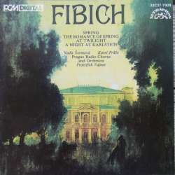 Fibich: The Romance of Spring. Frantisek Vajnar, Prag RSO and Chorus. 1 CD. Supraphon