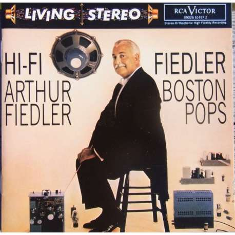 Hi-Fi Arthur Fiedler, Boston Pops Orchestra. 1 CD RCA. Living Stereo