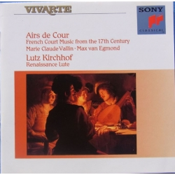 Airs de Cour. French Court music from the 17th Century. Lutz Kirchhof - lute. 1 CD. Sony Vivarte. SK 48250