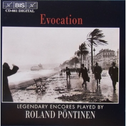 Evocation. Legendary encores played by Roland Pöntinen. 1 cd. BIS 661