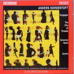 Anders Nordentoft: Entgegen, The City of Threads, Zenevera Sesio, Hyne. Howarth, London Sinfonietta. 1 cd. Dacapo