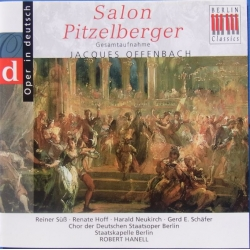 Offenbach: Salon Pitzelberger. Robert Hanell. Suss, Hoff, Neukirch. 1 CD. Berlin Classics